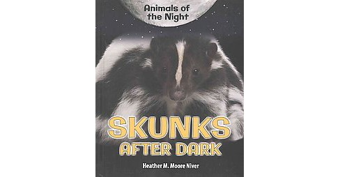 Skunks After Dark ( Animals of the Night) (Hardcover) - image 1 of 1