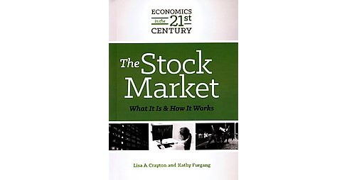 Stock Market : What It Is and How It Works (Library) (Lisa A. Crayton & Kathy Furgang) - image 1 of 1