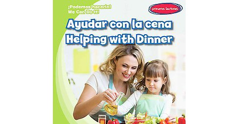 Ayudar Con La Cena / Helping With Dinner (Bilingual) (Library) (Lois Fortuna) - image 1 of 1