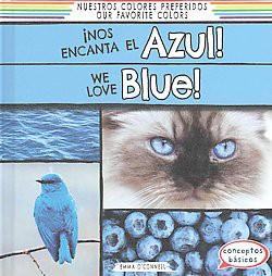 Nos Encanta El Azul! / We Love Blue! ( Nuestros Colores Preferidos / Our Favorite Colors) (Bilingual)