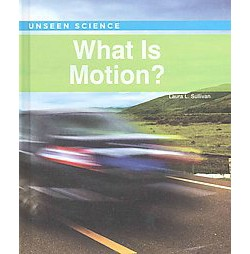 What Is Motion? (Library) (Laura L. Sullivan)