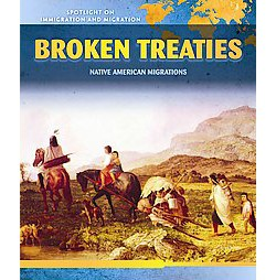 Broken Treaties : Native American Migrations (Vol 3) (Reprint) (Paperback) (Richard Alexander)