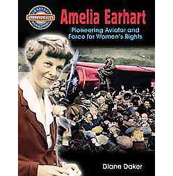 Amelia Earhart : Pioneering Aviator and Force for Women's Rights (Library) (Diane Dakers)