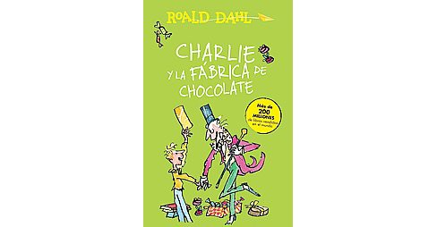 Charlie y la fabrica de chocolate / Charlie and the Chocolate Factory (Paperback) (Roald Dahl) - image 1 of 1