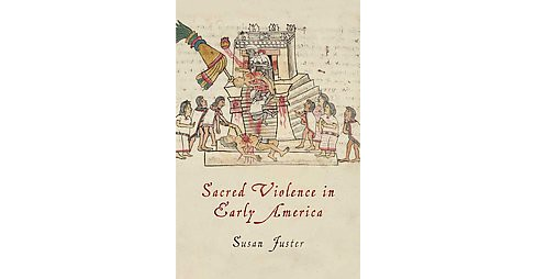 Sacred Violence in Early America (Hardcover) (Susan Juster) - image 1 of 1