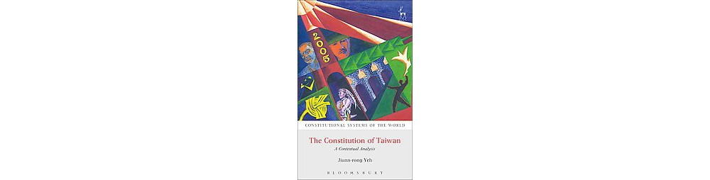 Constitution of Taiwan : A Contextual Analysis (Paperback) (Jiunn-rong Yeh)