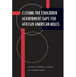 Closing the Education Achievement Gaps for African American Males (Paperback)