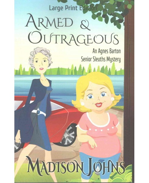 Armed and Outrageous (Large Print) (Paperback) (Madison Johns) - image 1 of 1