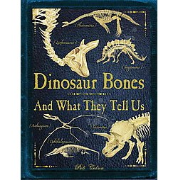 Dinosaur Bones : And What They Tell Us (Paperback) (Rob Colson)