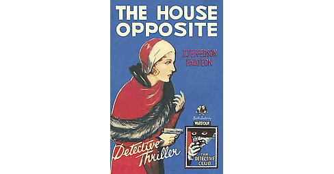 House Opposite (Hardcover) (J. Jefferson Farjeon) - image 1 of 1
