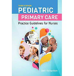 Pediatric Primary Care : Practice Guidelines for Nurses (Paperback) (Beth Richardson)