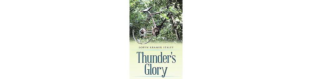 Thunder's Glory (Hardcover) (Loryn Kramer Staley)