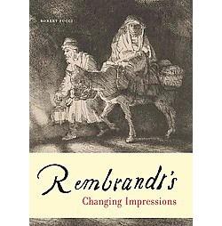 Rembrandt's Changing Impressions (Paperback) (Robert Fucci)