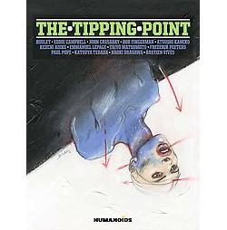 Tipping Point (Hardcover) (Boulet & Eddie Campbell & John Cassaday & Bob Fingerman & Atsushi Kaneko)