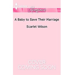 Baby to Save Their Marriage (Larger Print) (Paperback) (Scarlet Wilson)