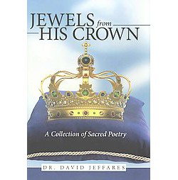 Jewels from His Crown : A Collection of Sacred Poetry (Hardcover) (David Jeffares)