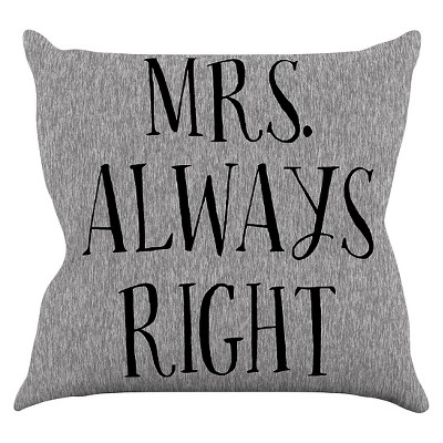 Gray KESS Original  Mrs. Always Right  Throw Pillow (16 x16 )- KESS InHouse