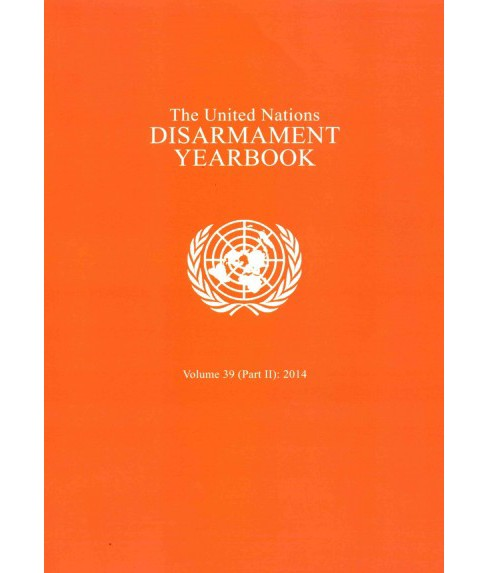 United Nations Disarmament Yearbook 2014 (Vol 39) (Paperback) - image 1 of 1