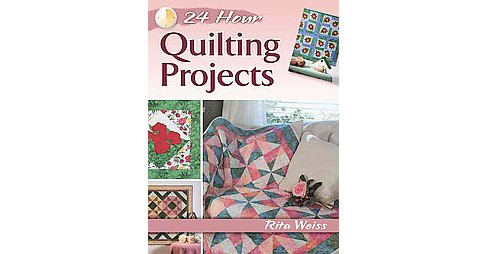 24-Hour Quilting Projects (Reprint) (Paperback) (Rita Weiss) - image 1 of 1