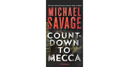 Countdown to Mecca (Reprint) (Paperback) (Michael Savage) - image 1 of 1