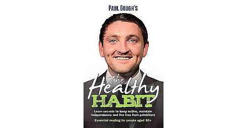 Healthy Habit : Learn Secrets to Keep Active, Maintain Independence and Live Free from Painkillers - image 1 of 1