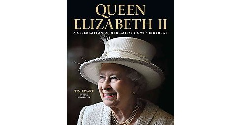 Queen Elizabeth II : A Celebration of Her Majesty's 90th Birthday (Updated) (Hardcover) (Tim Ewart) - image 1 of 1