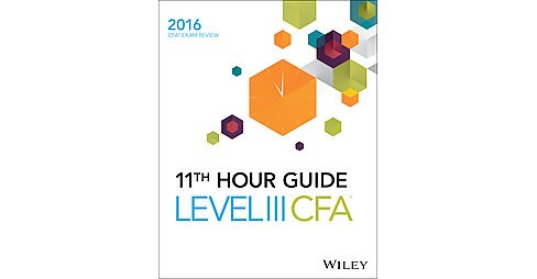 Wiley 11th Hour Cfa Exam 2016, Level 3 (Paperback) - image 1 of 1