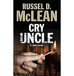 Cry Uncle : A Pi Mystery Set in Scotland (Large Print) (Hardcover) (Russel D. McLean)