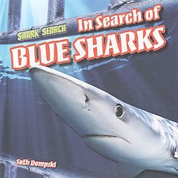 In Search of Blue Sharks (Library) (Seth Dempski)