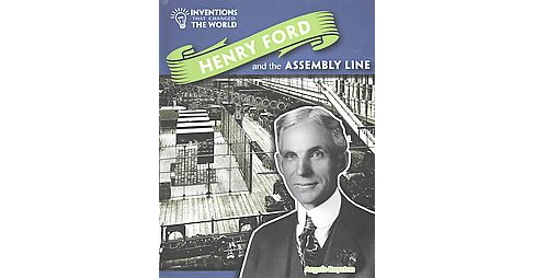 Henry Ford and the Assembly Line (Library) (Angela Royston) - image 1 of 1