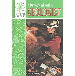 Day at Work With a Geologist (Library) (Amelia Letts)