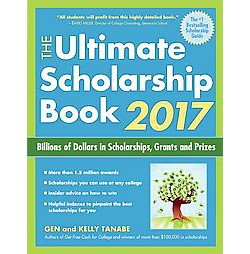 Ultimate Scholarship Book 2017 : Billions of Dollars in Scholarships, Grants and Prizes (Paperback) (Gen
