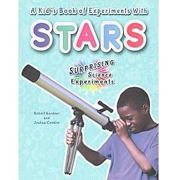 Kid's Book of Experiments With Stars (Paperback) (Robert Gardner & Joshua Conklin)