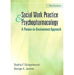 Social Work Practice and Psychopharmacology : A Person-in-Environment Approach (Paperback) (Ph.D. Sophia