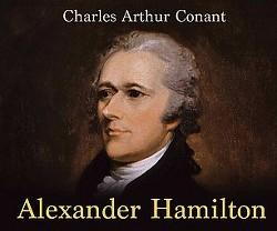 Alexander Hamilton (Unabridged) (CD/Spoken Word) (Charles Arthur Conant)