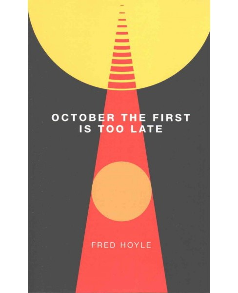 October the First Is Too Late (Paperback) (Fred Hoyle) - image 1 of 1
