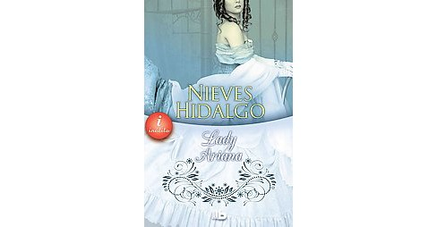 Lady Ariana (Hardcover) (Nieves Hidalgo) - image 1 of 1