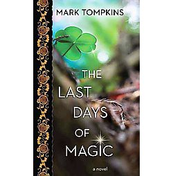 Last Days of Magic (Large Print) (Library) (Mark Tompkins)