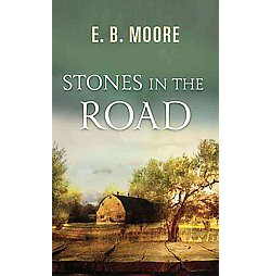 Stones in the Road (Large Print) (Library) (E. B. Moore)