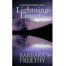 Lightning Lingers ( Lightning Strikes - Center Point Large Print) (Hardcover)