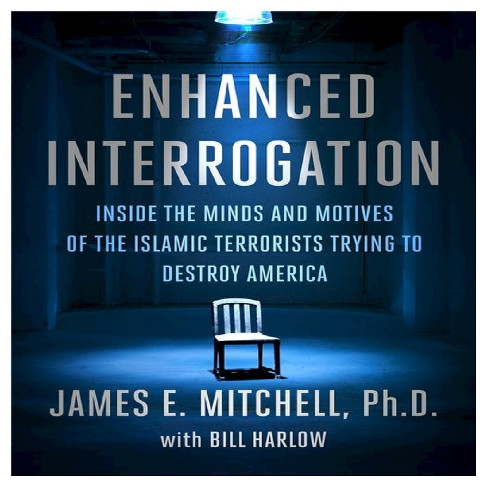 Enhanced Interrogation : Inside the Minds and Motives of the Islamic Terrorists Trying to Destroy - image 1 of 1