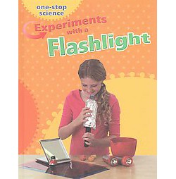 Experiments With a Flashlight (Library) (Angela Royston)