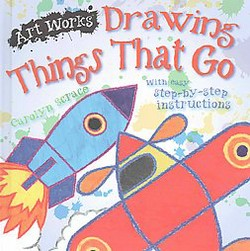 Drawing Things That Go (Library) (Carolyn Scrace)