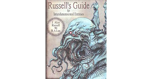 Russell's Guide to Interdimensional Entities (Paperback) (J. Alan Russell & B. A. Lee) - image 1 of 1
