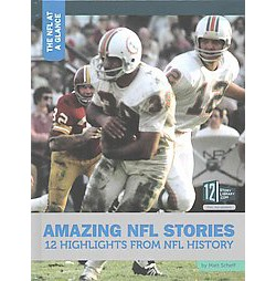 Amazing NFL Stories : 12 Highlights from NFL History (Library) (Matt Scheff)