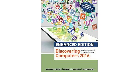 Discovering Computers 2017 : Tools, Apps, Devices, and the Impact of Technology (Paperback) (Misty E. - image 1 of 1