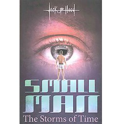 Small Man : The Storms of Time (Paperback) (Jack B. Hood)