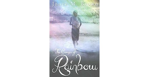 Corner of Rainbow (Paperback) (Jonee M. Brown) - image 1 of 1