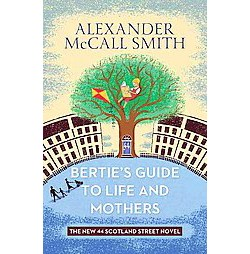 Bertie's Guide to Life and Mothers (Large Print) (Library) (Alexander Mccall Smith)