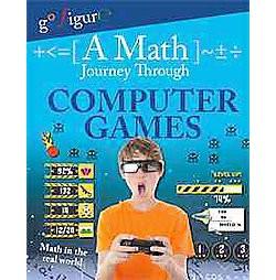 Math Journey Through Computer Games (Library) (Hilary Koll & Steve Mills)
